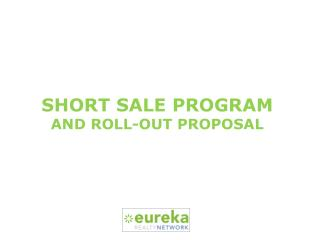 SHORT SALE PROGRAM  AND ROLL-OUT PROPOSAL