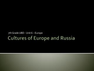 Cultures of  Europe and Russia