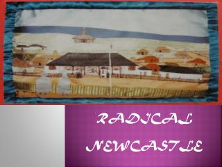 RADICAL  NEWCASTLE
