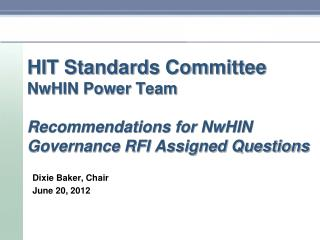 HIT Standards Committee NwHIN Power Team  Recommendations for NwHIN Governance RFI Assigned Questions