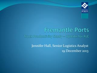 Fremantle Ports  Truck Productivity Study – Update for FLC