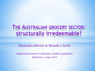 The Australian grocery sector :  structurally irredeemable?