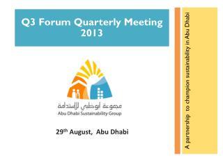 Q3 Forum  Quarterly Meeting 2013