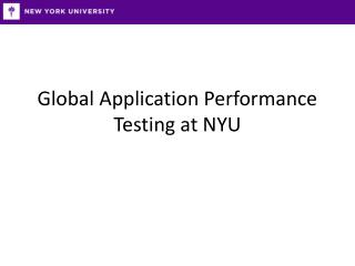 Global Application Performance Testing at NYU