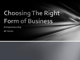 Choosing The Right Form of Business