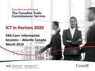 ICT in Horizon 2020 ERA-Can+ Information Sessions – Atlantic Canada March 2014