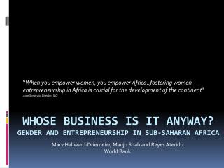 WHOse  business is it anyway? GENDER AND Entrepreneurship IN Sub-Saharan Africa