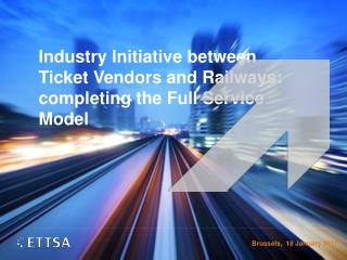 Industry  Initiative  between  Ticket  Vendors  and  Railways :  completing  the Full Service Model