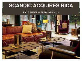 SCANDIC ACQUIRES RICA faCt SHEET 11 februarY 2014