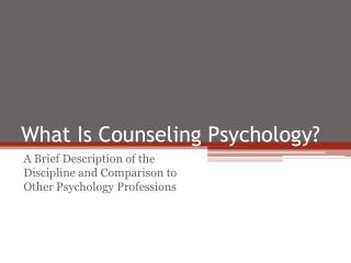 What Is Counseling Psychology?