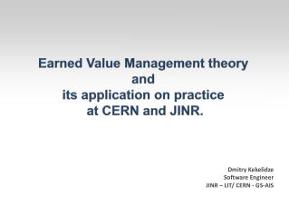 Earned Value Management theory  and  its  application on practice  at  CERN and JINR.