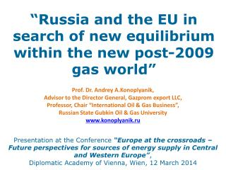 """Russia and the EU in search of new equilibrium within the new post-2009 gas world"""