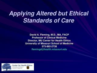 applying altered but ethical standards of care