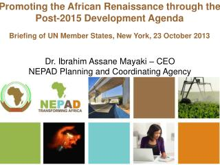 Promoting the African Renaissance through the Post-2015 Development Agenda Briefing of UN Member States, New York, 23 O