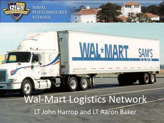 Wal-Mart Logistics Network LT John  Harrop  and LT Aaron Baker