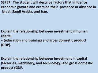 Explain the relationship between investment in human capital  (education and training) and gross domestic product (GDP)