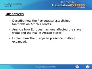 Describe how the Portuguese established footholds on Africa�s coasts. Analyze how European actions affected the slave t