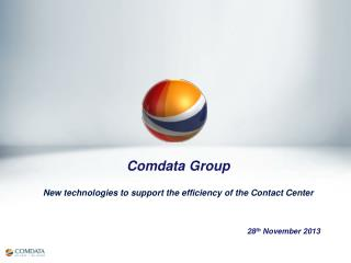 Comdata  Group New technologies to support the efficiency of the Contact Center
