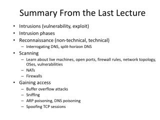 Intrusions (vulnerability, exploit) Intrusion phases Reconnaissance (non-technical, technical) Interrogating DNS, split