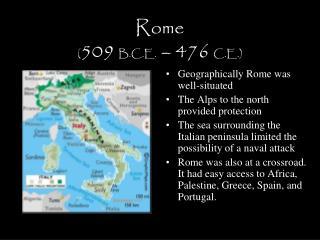 Rome  ( 509  B.C.E.  – 476  C.E.)