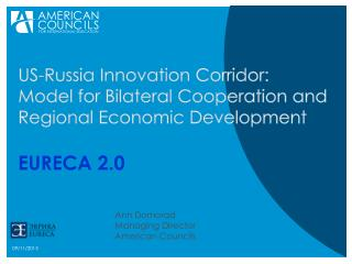 US-Russia Innovation Corridor:   Model  for  Bilateral Cooperation and Regional Economic Development EURECA 2.0
