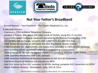 Russell Ramsey – Vice President – The Toledo Telephone Co., Inc .