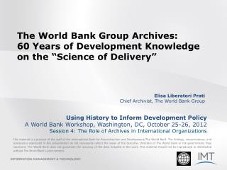 "The World Bank Group Archives:  60 Years of Development Knowledge on the ""Science of Delivery"""