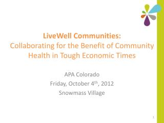 LiveWell Communities: Collaborating for the Benefit of Community Health in Tough Economic Times