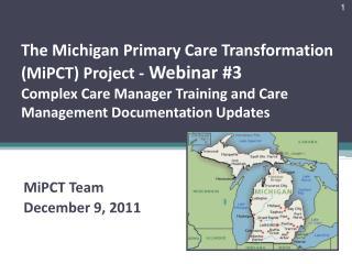 MiPCT  T eam December 9, 2011