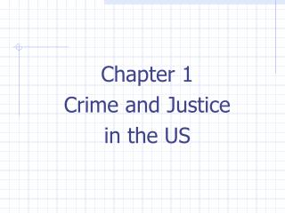 chapter 1  crime and justice  in the us