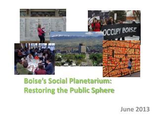Boise's Social Planetarium:  Restoring the Public Sphere