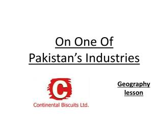 On One Of  Pakistan's  Industries