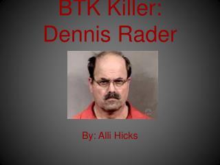 BTK Killer: Dennis Rader