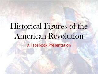 Historical Figures of the American Revolution