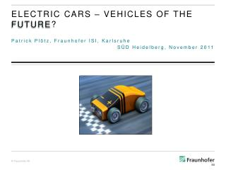 Electric  Cars –  Vehicles of the Future ?