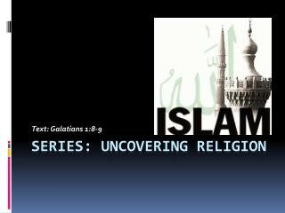 Series: Uncovering Religion