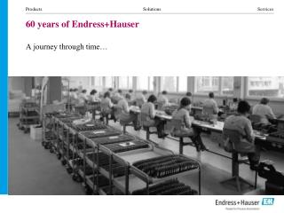60 years of Endress+Hauser