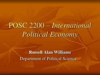 POSC 2200 �  International Political Economy