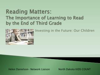 Reading Matters: The Importance of Learning to Read by the End of Third Grade