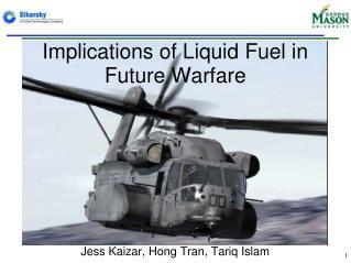 Implications of Liquid Fuel in Future Warfare
