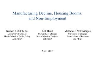Manufacturing Decline, Housing Booms, and Non-Employment April 2013