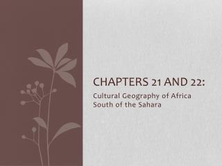 Chapters 21 and 22: