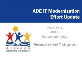 ADE IT Modernization  Effort  Update