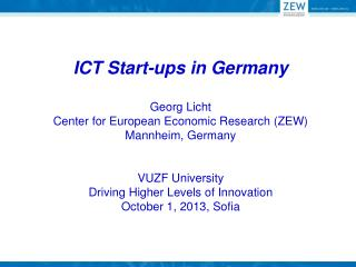 Agenda:  Drivers of Startups in  ICT Industries in Germany