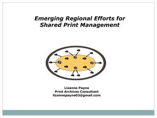 Emerging Regional Efforts for Shared Print Management