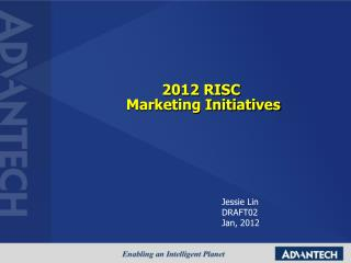 2012 RISC    Marketing Initiatives