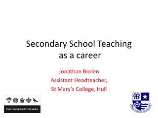 Secondary School Teaching  as a career