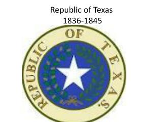 Republic of Texas  1836-1845
