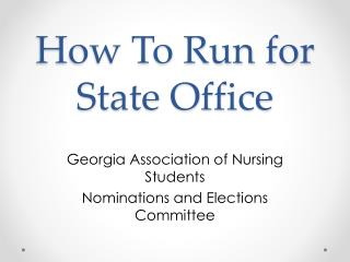 How To Run for State Office