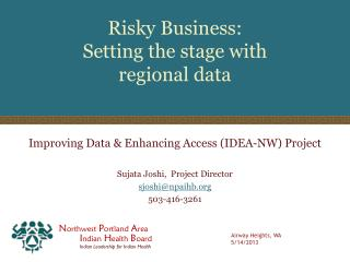 Risky Business: Setting the stage with  regional data